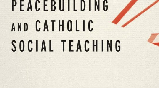 Peacebuilding and Catholic Social Teaching